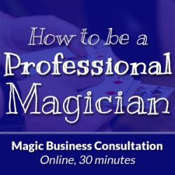 How To Be A Pro Magician Consultation 30 minutes