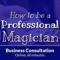 How To Be A Pro Magician Consultation 60 minutes