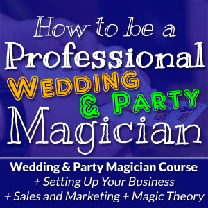 How To Be A Pro Magician Wedding Party Course